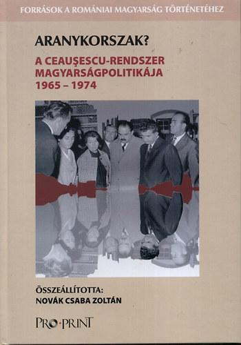 Aranykorszak? A Ceauşescu-rendszer magyarságpolitikája 1965-1974