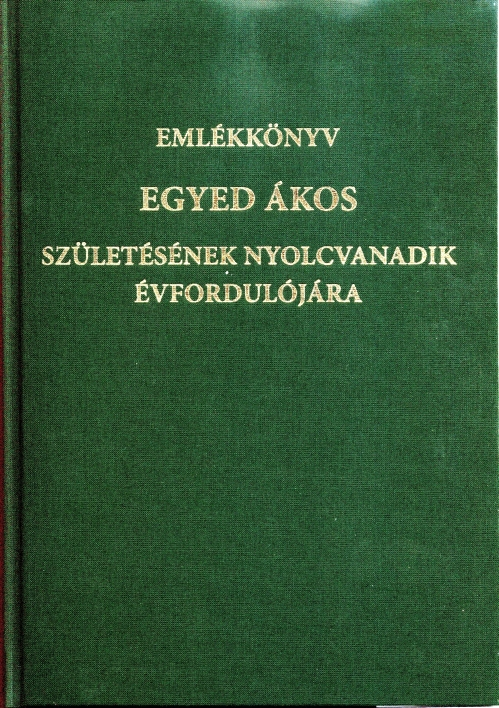 Emlékkönyv Egyed Ákos születésének nyolcvanadik évfordulójára