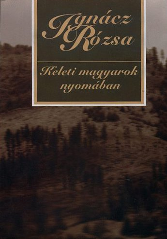 Keleti magyarok nyomában