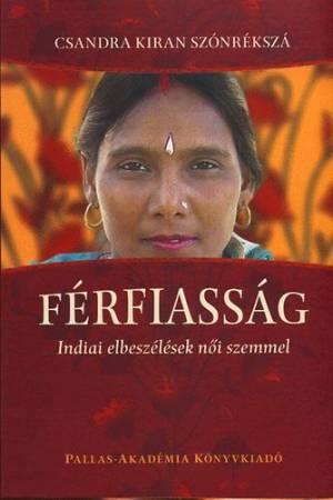 Férfiasság - Indiai elbeszélések női szemmel
