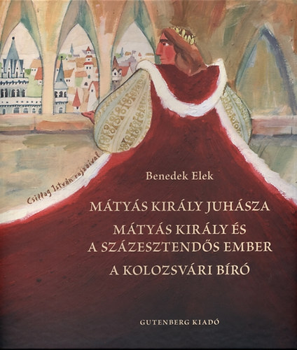 Mátyás király juhásza - Mátyás király és a százesztendős ember - A kolozsvári bíró