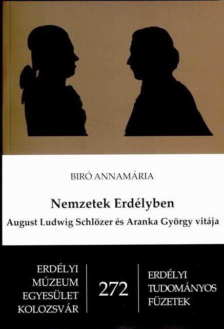 Nemzetek Erdélyben- August Ludwig Schlözer és Aranka György vitája