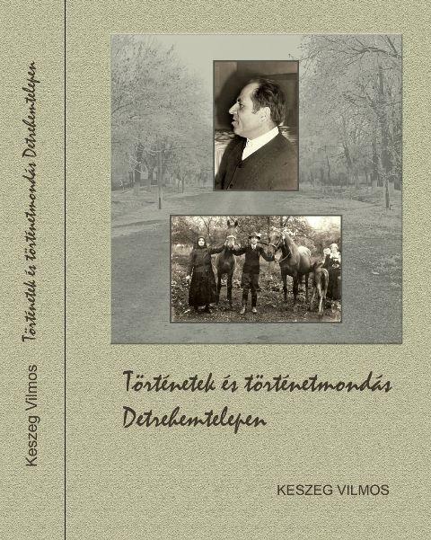 Történetek és történetmondás Detrehemtelepen