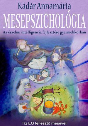 Mesepszichológia - Az érzelmi intelligencia fejlesztése gyermekkorban. Kulcslyuk Kiadó, 2012