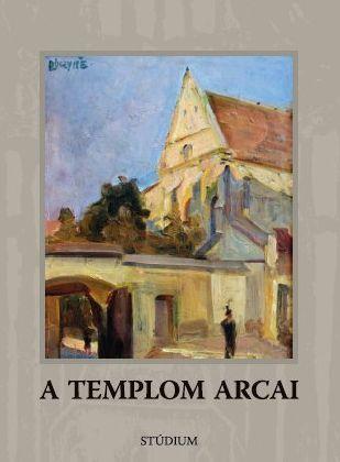 A templom arcai - A kolozsvári farkas utcai református templom képben-szóban