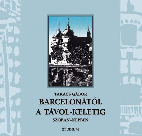 Barcelonától a Távol-Keletig
