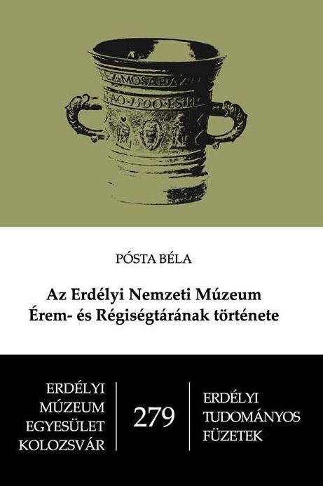 Az Erdélyi Nemzeti Múzeum Érem- és Régiségtárának története