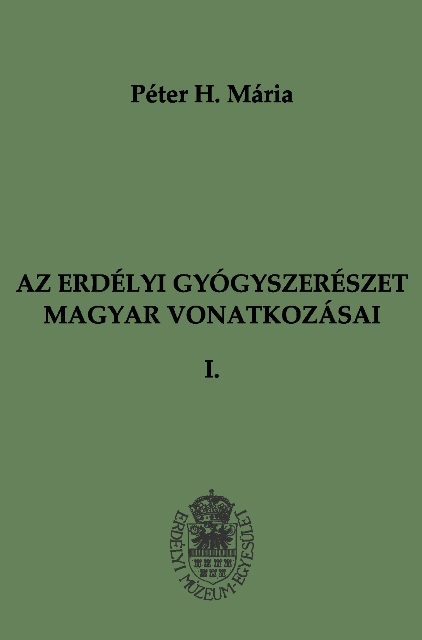 Az erdélyi gyógyszerészet magyar vonatkozásai I-II.
