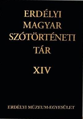 Erdélyi Magyar Szótörténeti Tár XIV.